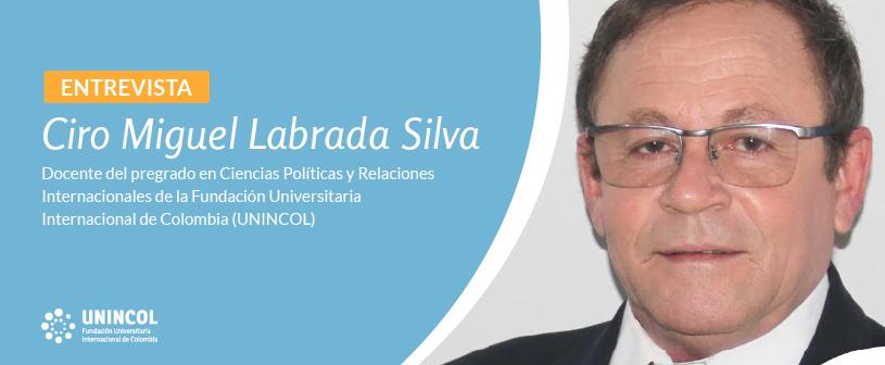 Entrevista a Ciro Miguel Labrada, docente del Pregrado en Ciencias Políticas y Relaciones Internacionales