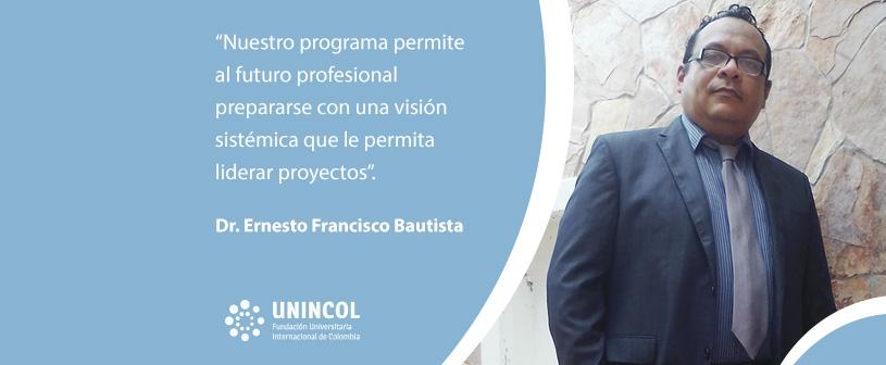 El Dr. Ernesto Francisco Bautista expone los detalles del Pregrado en Ingeniería Industrial