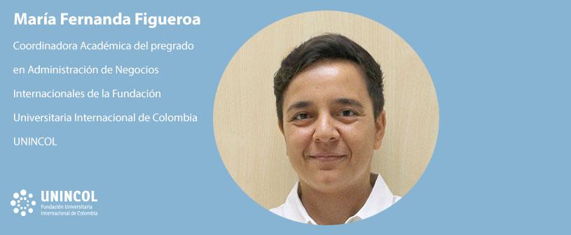 Entrevista a María Fernanda Figueroa, Coordinadora Académica del pregrado en Administración de Negocios Internacionales